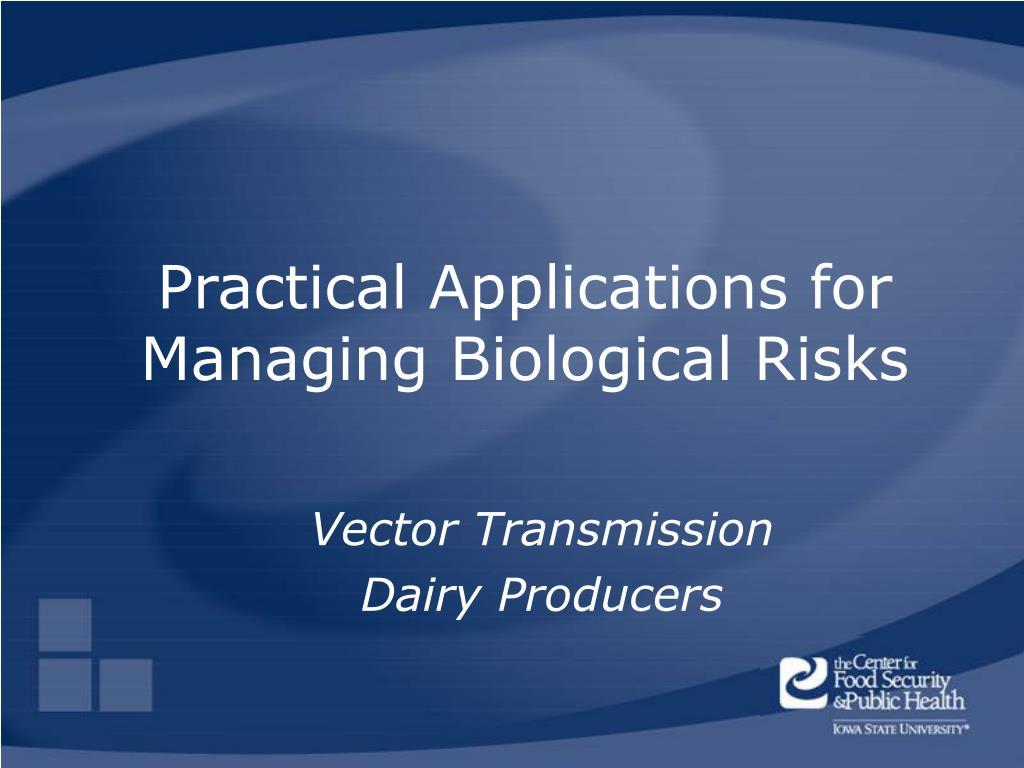 practical applications for managing biological risks l.