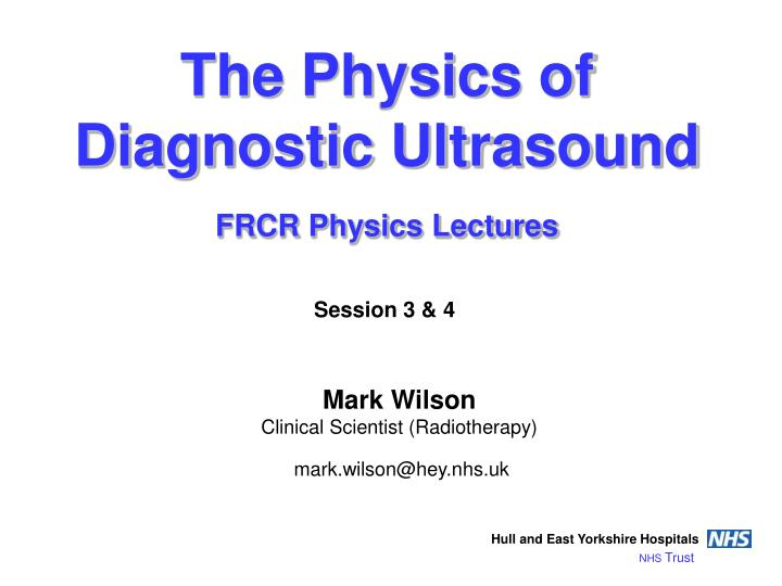 the physics of diagnostic ultrasound frcr physics lectures n.