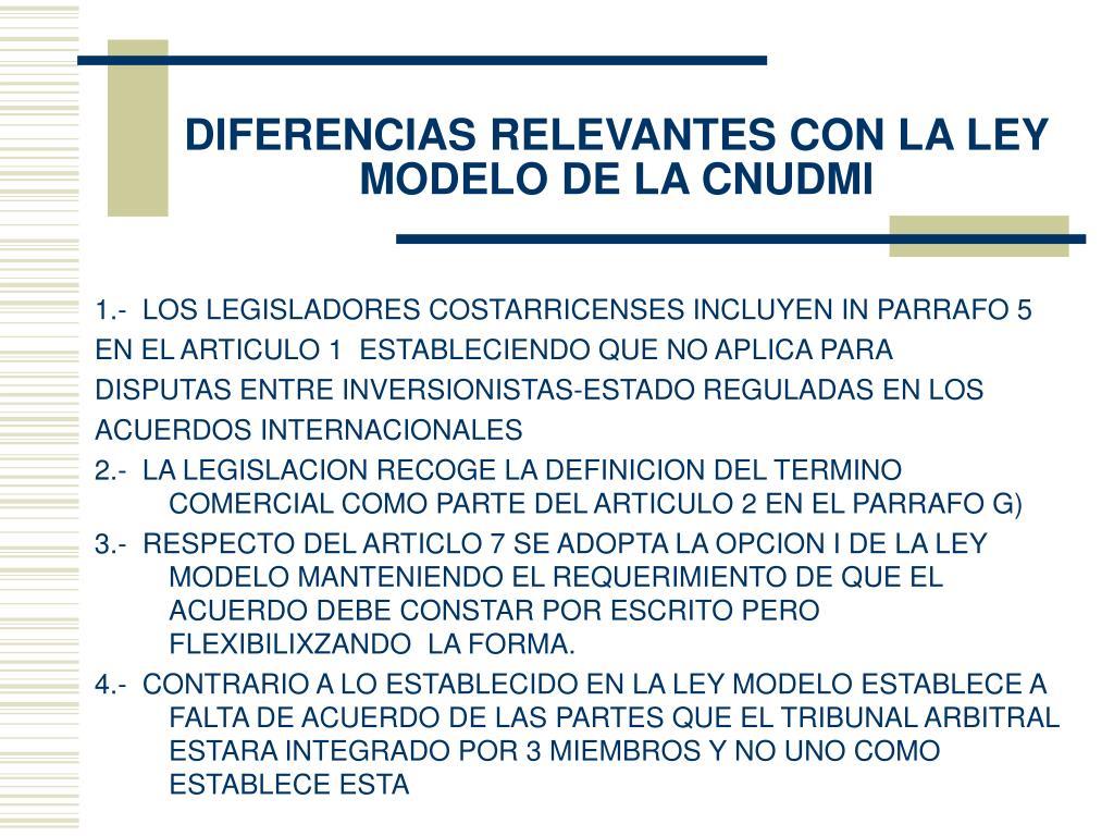 DIFERENCIAS RELEVANTES CON LA LEY MODELO DE LA CNUDMI