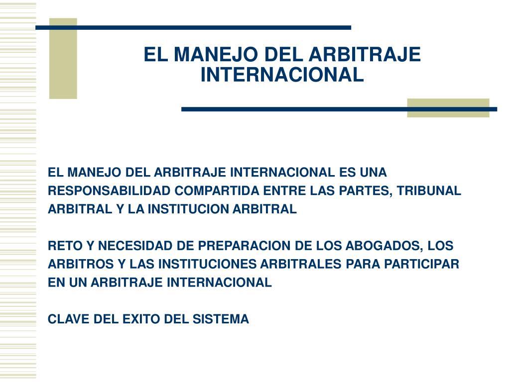 EL MANEJO DEL ARBITRAJE INTERNACIONAL
