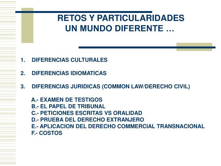 RETOS Y PARTICULARIDADES