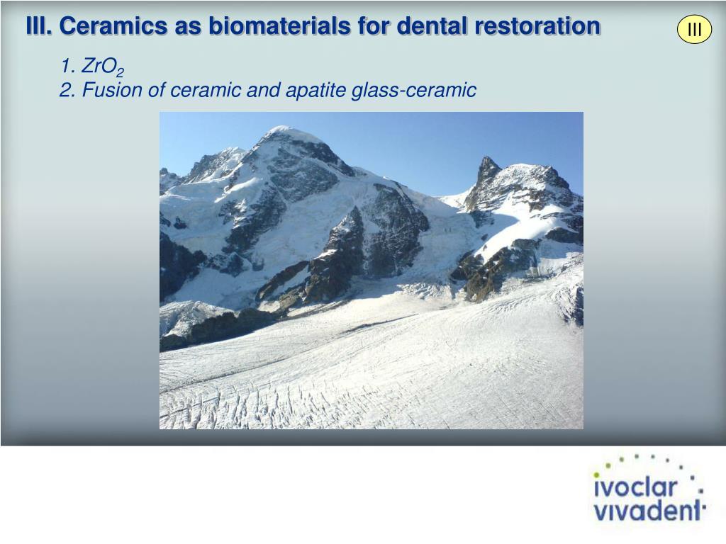 III. Ceramics as biomaterials for dental restoration