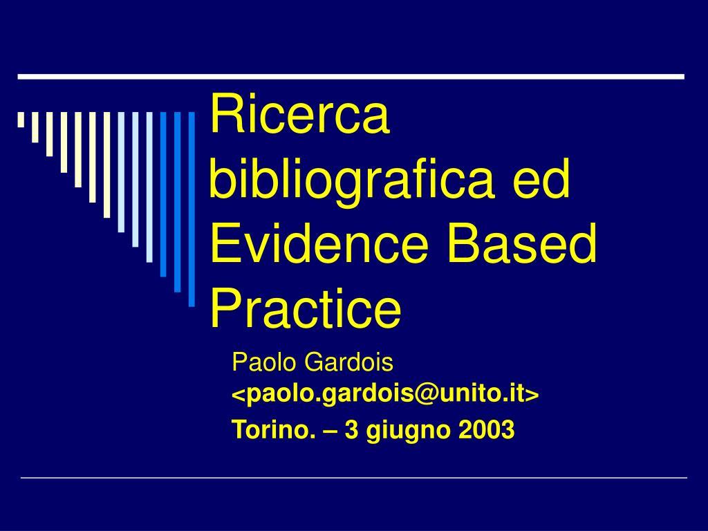 ricerca bibliografica ed evidence based practice l.