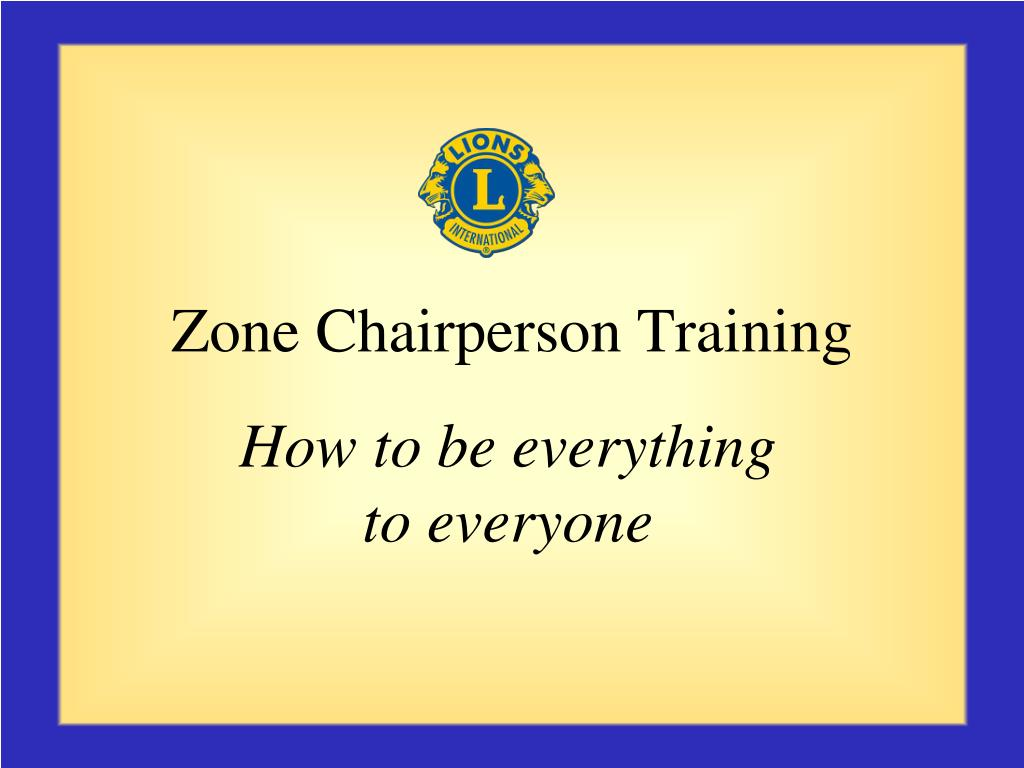 zone chairperson training l.