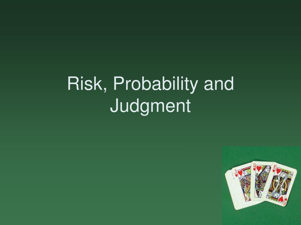 risk probability and judgment l.