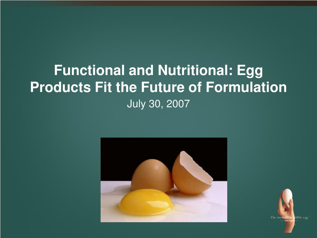 functional and nutritional egg products fit the future of formulation l.