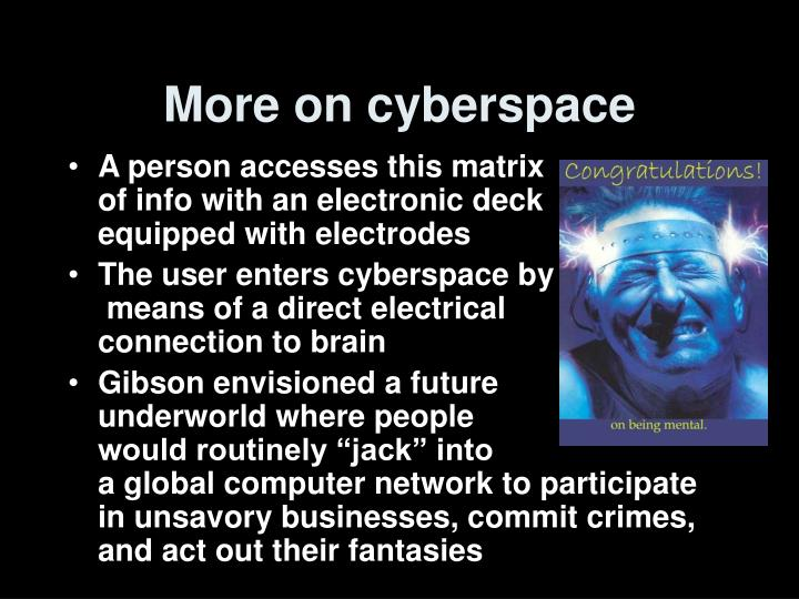 More on cyberspace
