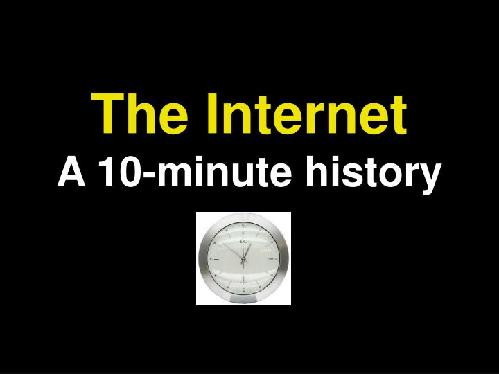 the internet a 10 minute history n.