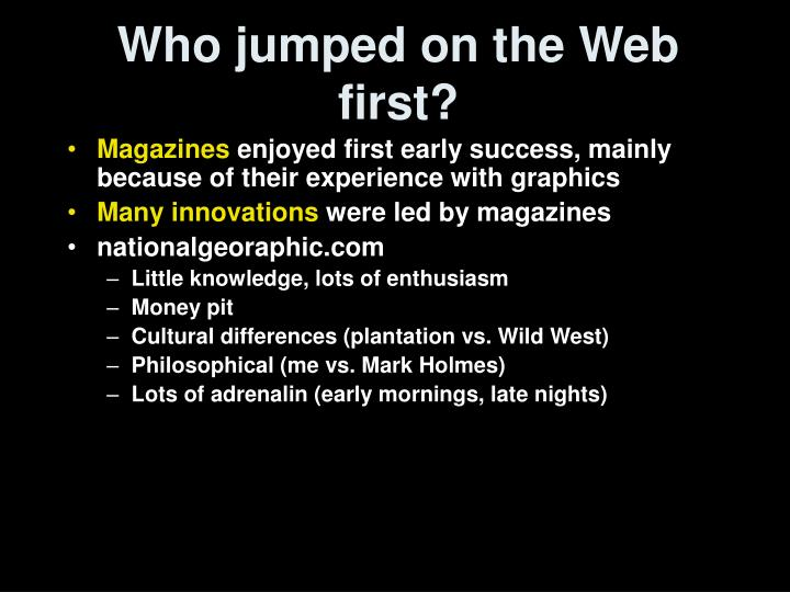 Who jumped on the Web first?