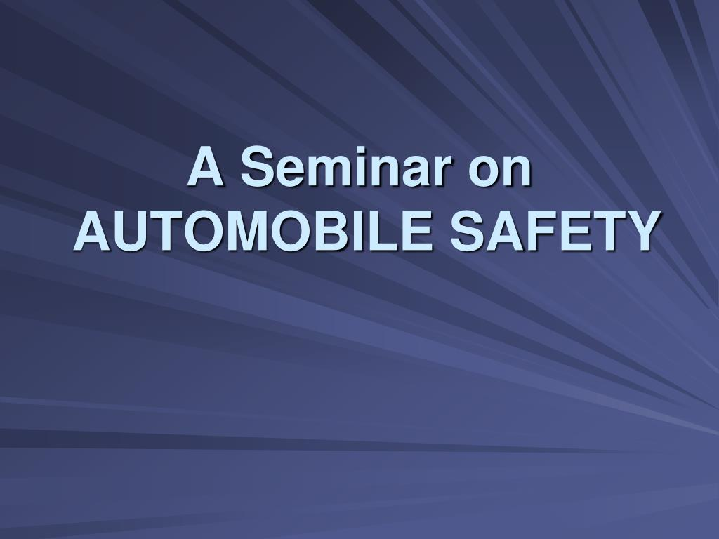 a seminar on automobile safety l.