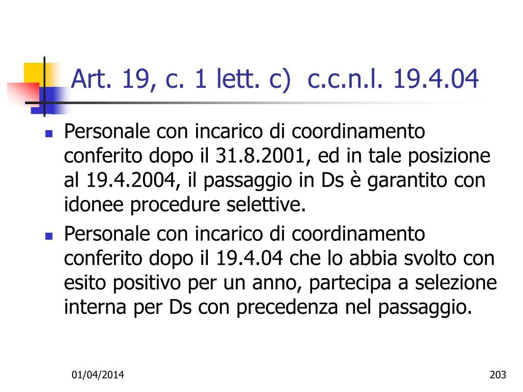 Art. 19, c. 1 lett. c)  c.c.n.l. 19.4.04