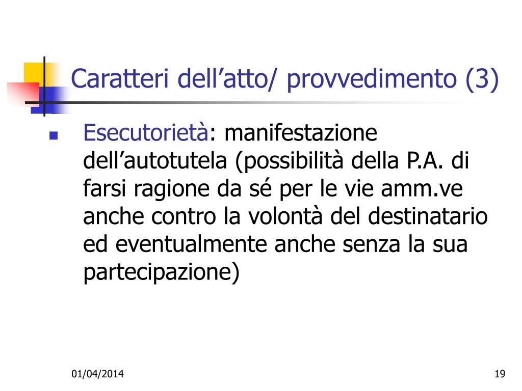 Caratteri dell'atto/ provvedimento (3)
