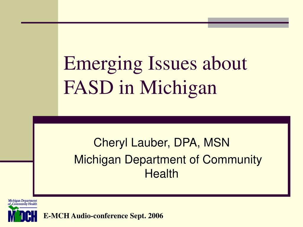 emerging issues about fasd in michigan l.