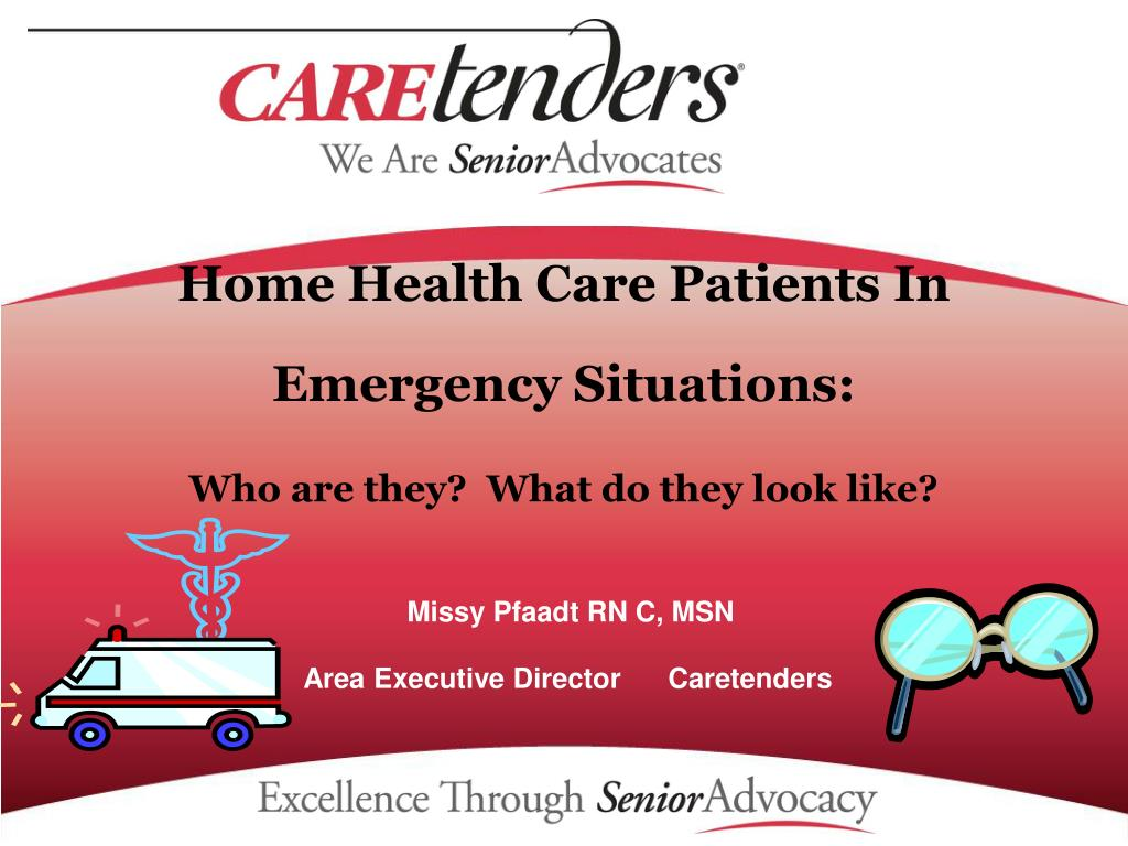 home health care patients in emergency situations who are they what do they look like l.