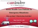 home health care patients in emergency situations who are they what do they look like
