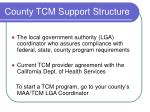 county tcm support structure