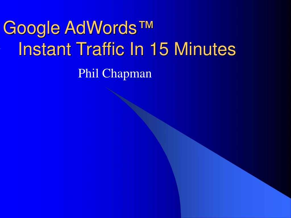 google adwords instant traffic in 15 minutes l.