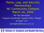 police law and security partnerships nc community colleges march 16 2004