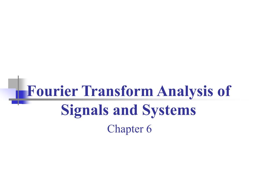 fourier transform analysis of signals and systems l.