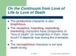 on the continuum from love of life to love of death