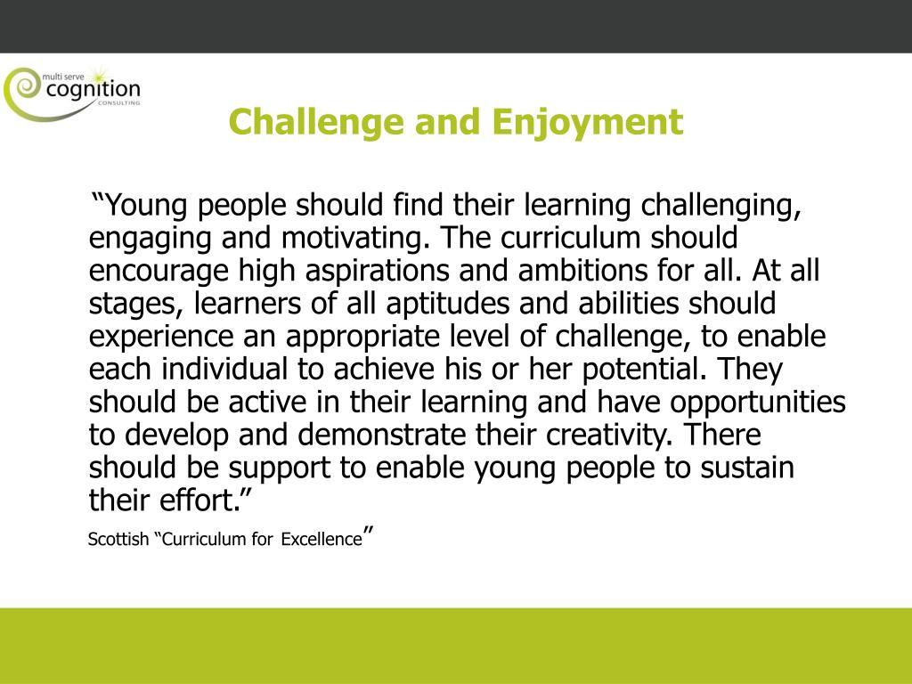 Challenge and Enjoyment