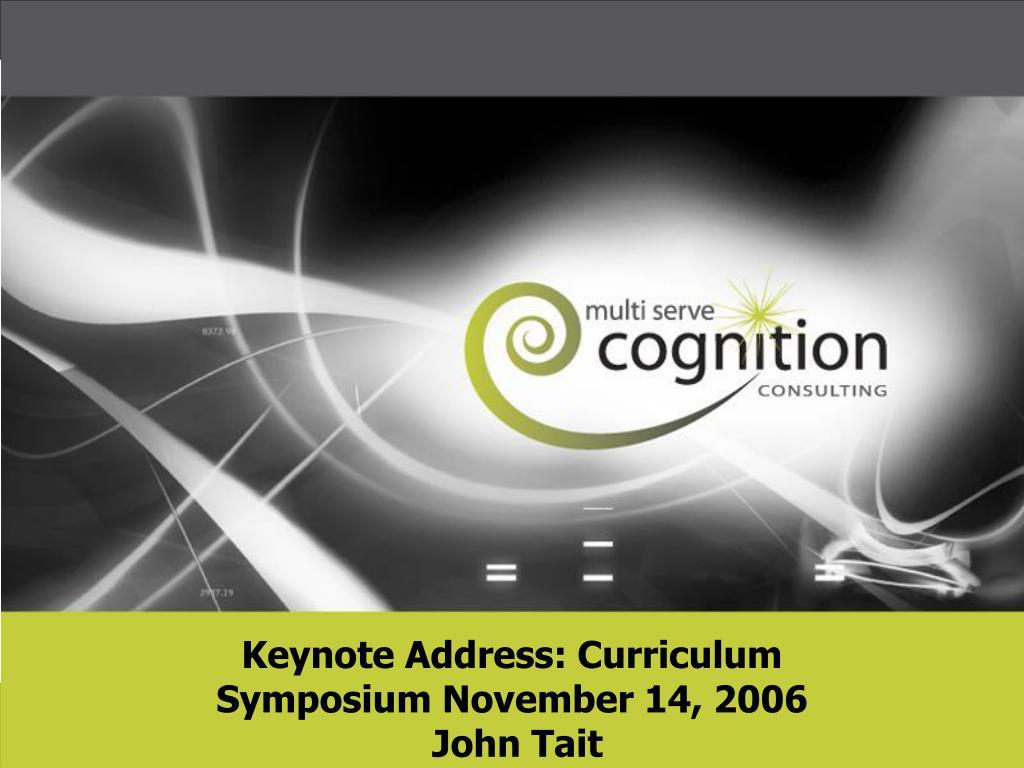 Keynote Address: Curriculum Symposium November 14, 2006