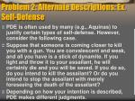 problem 2 alternate descriptions ex self defense
