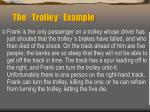 the trolley example