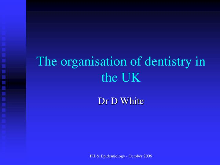 the organisation of dentistry in the uk n.