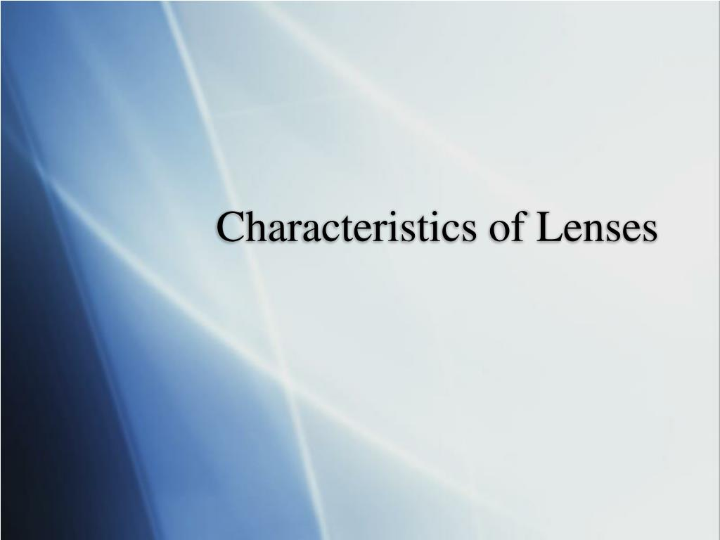 characteristics of lenses l.