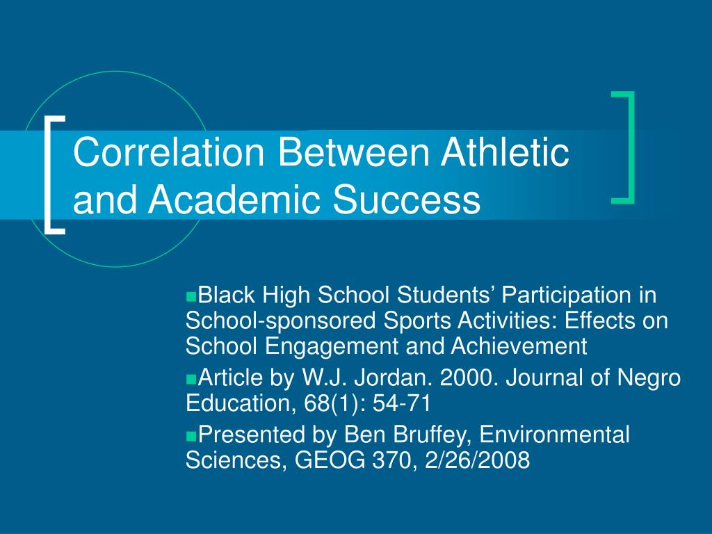 sports and academic success The effects of athletic participation on the effects of athletic participation on academic achievement and social behavior and greater academic success.