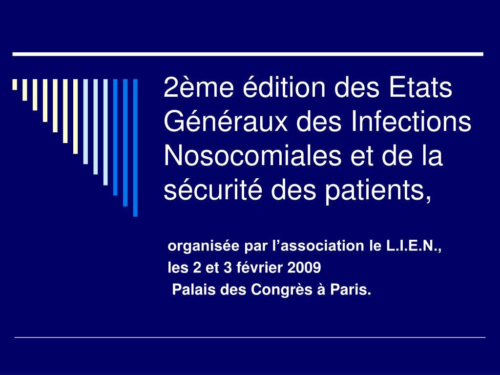 2ème édition des Etats Généraux des Infections Nosocomiales et de la sécurité des patients,