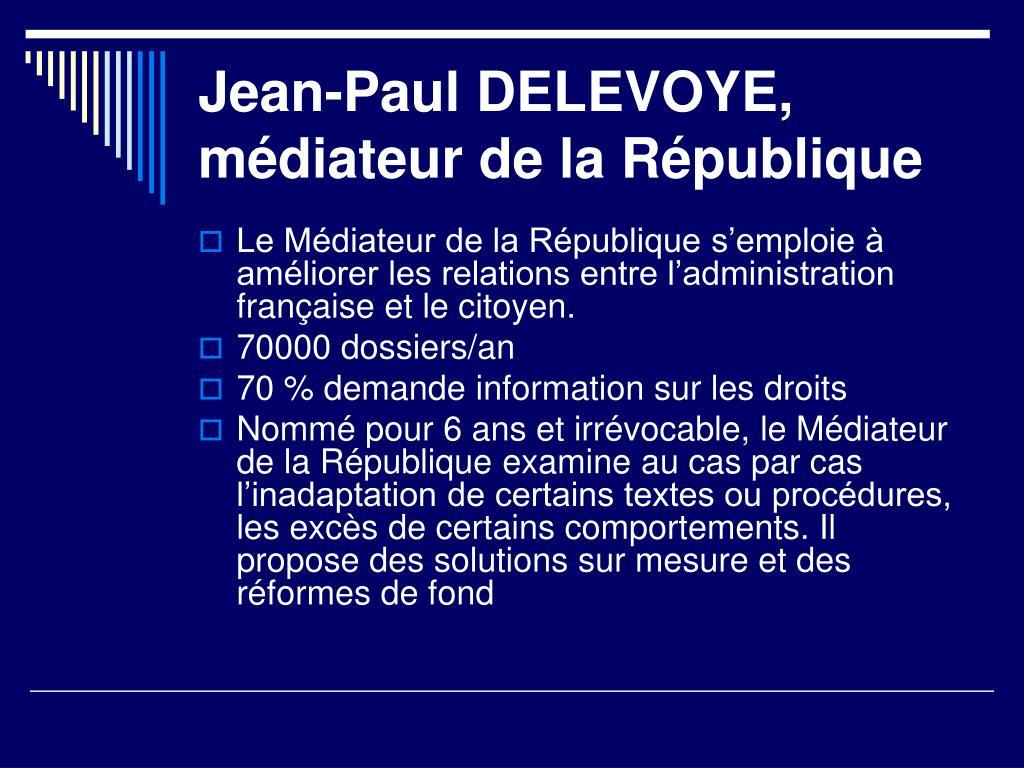 Jean-Paul DELEVOYE, médiateur de la République