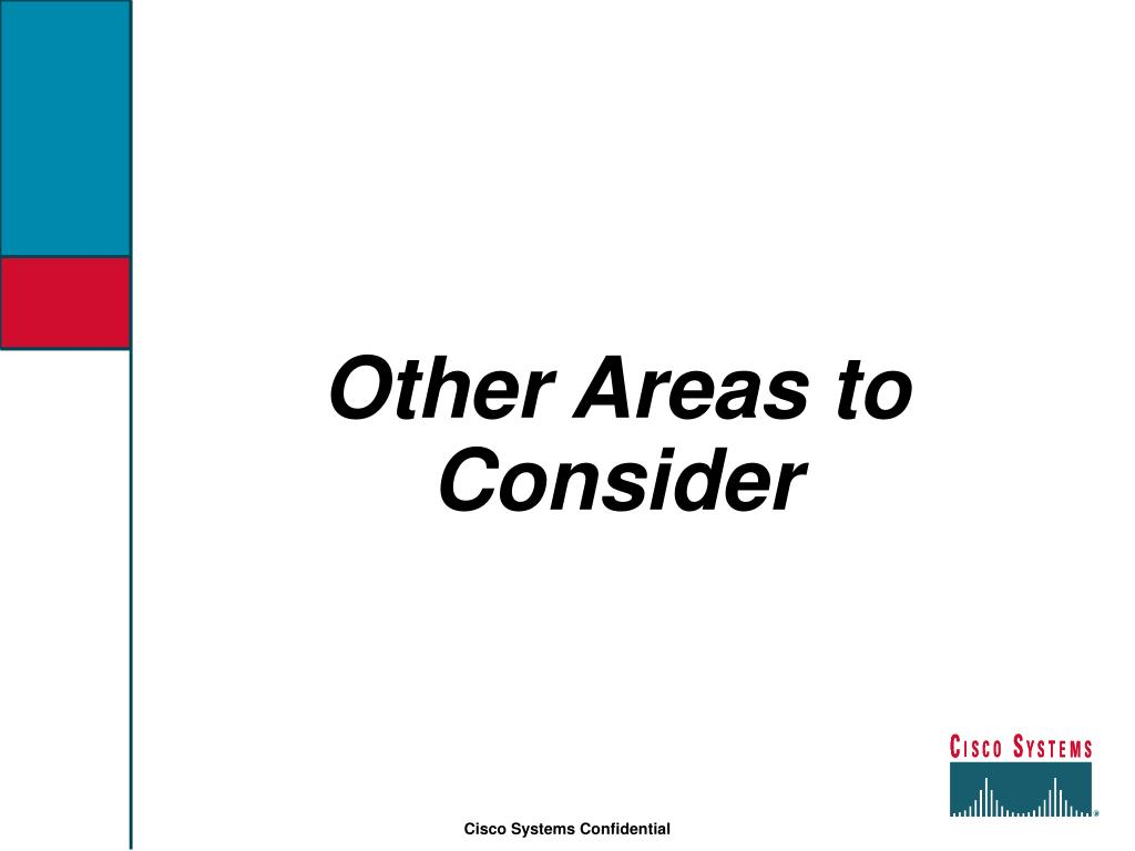 Other Areas to Consider