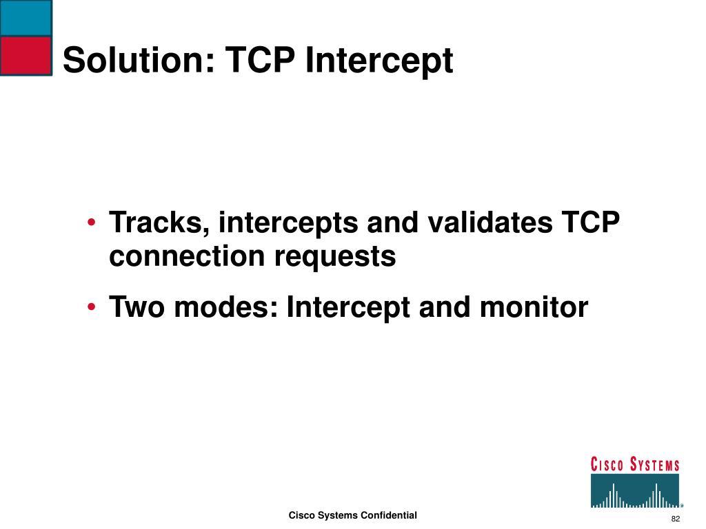 Solution: TCP Intercept
