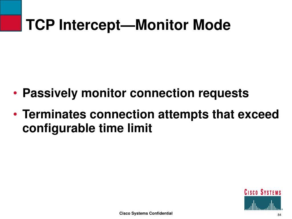 TCP Intercept—Monitor Mode