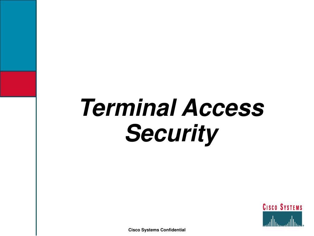 Terminal Access Security