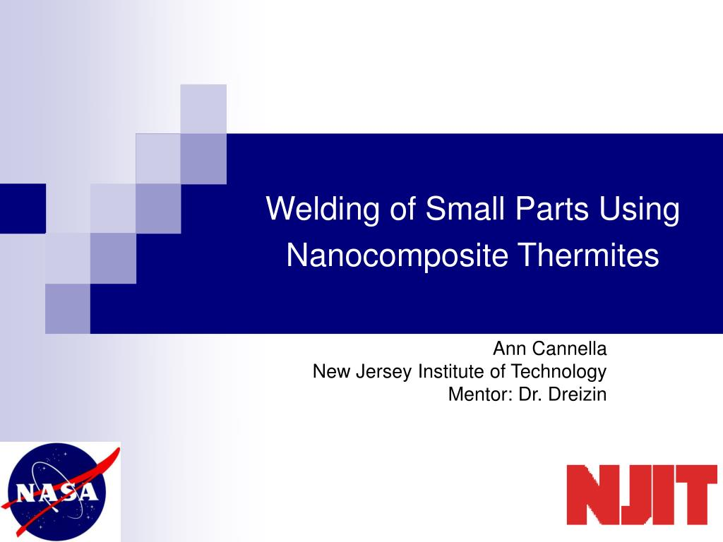 welding of small parts using nanocomposite thermites l.