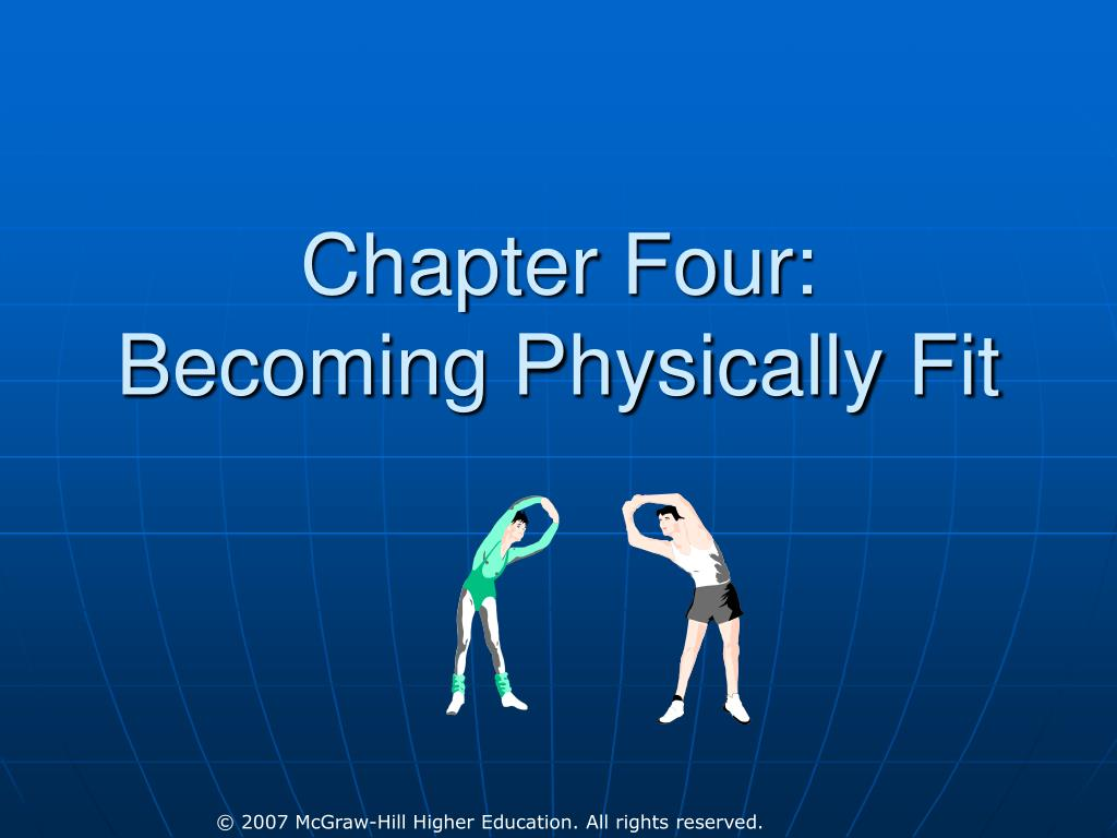 chapter four becoming physically fit l.