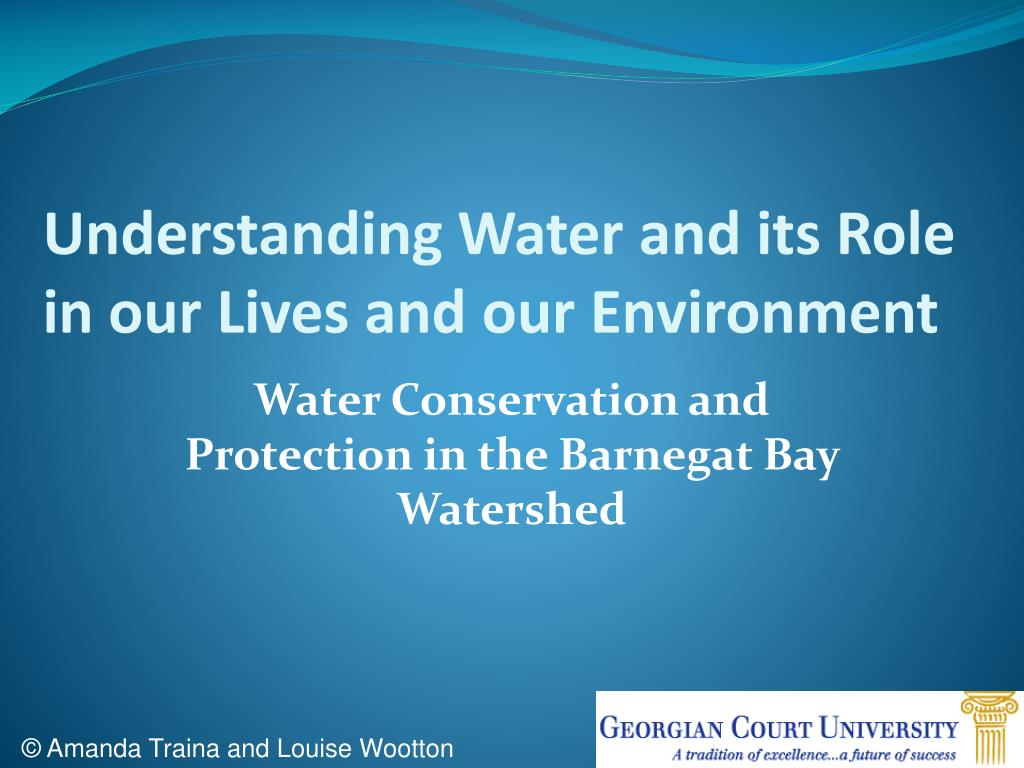 understanding water and its role in our lives and our environment l.