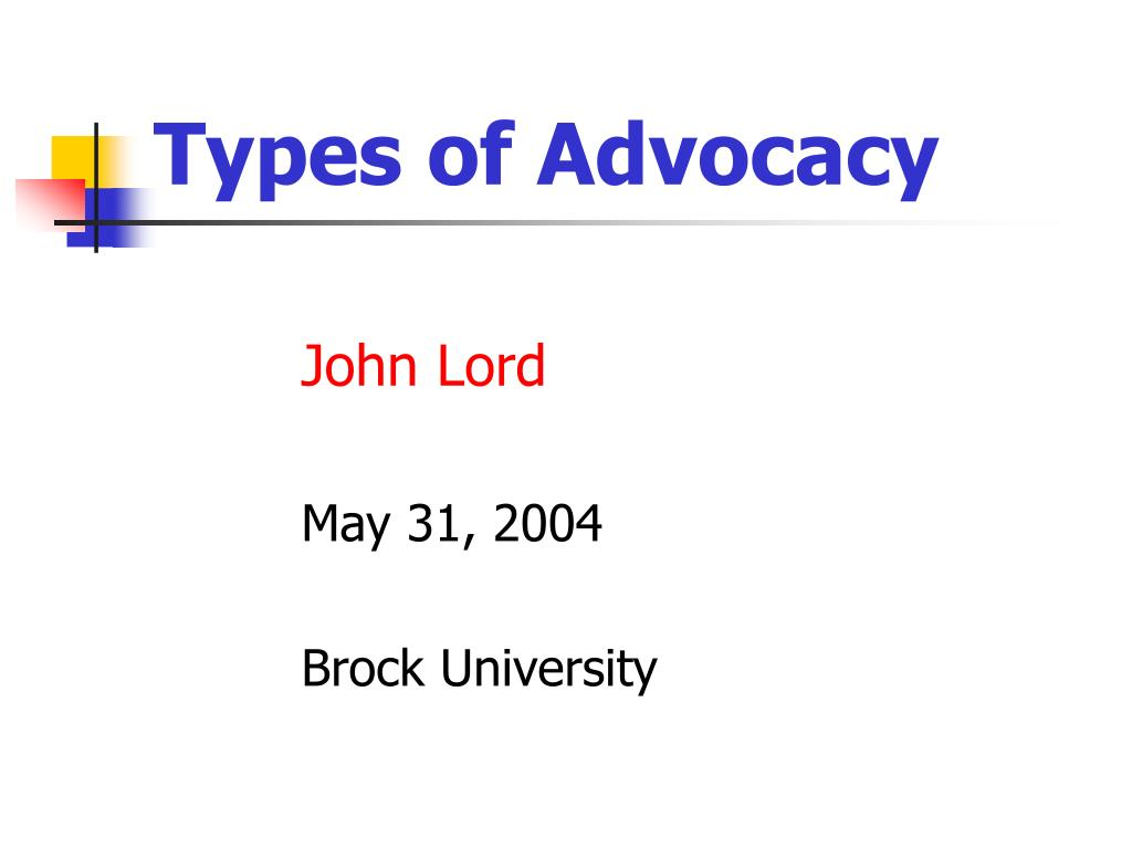 types of advocacy l.