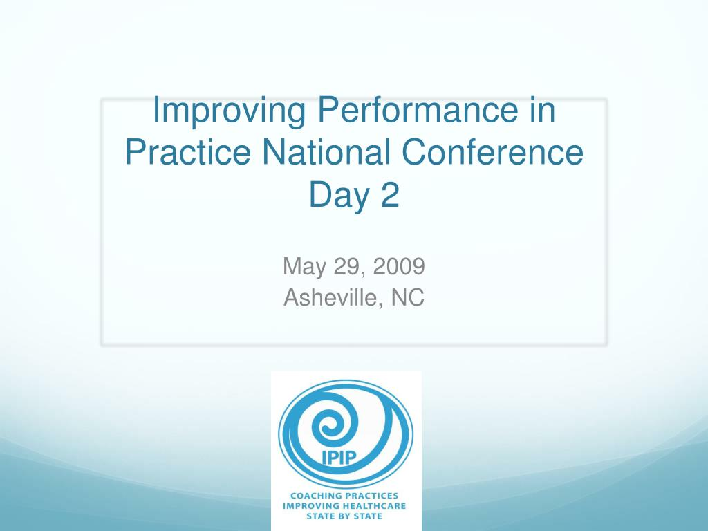 improving performance in practice national conference day 2 l.