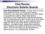 chat rooms electronic bulletin boards