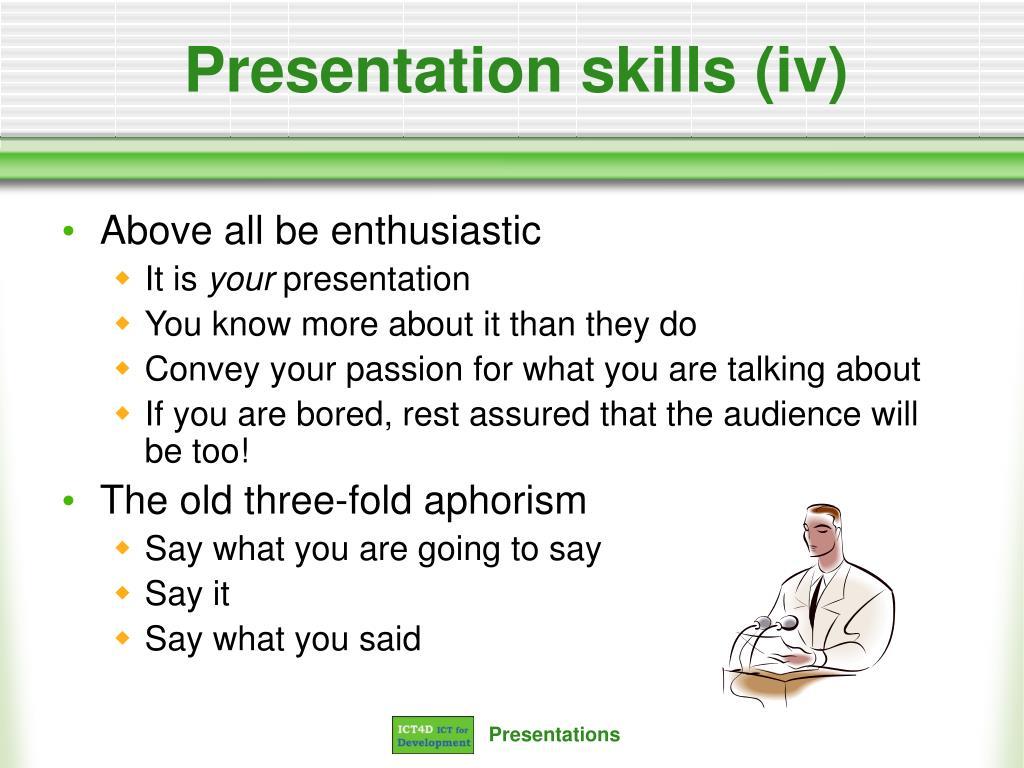 Presentation skills (iv)