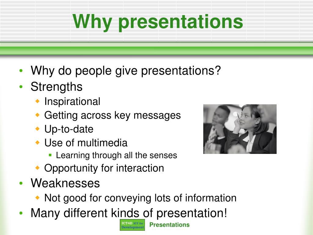 Why presentations