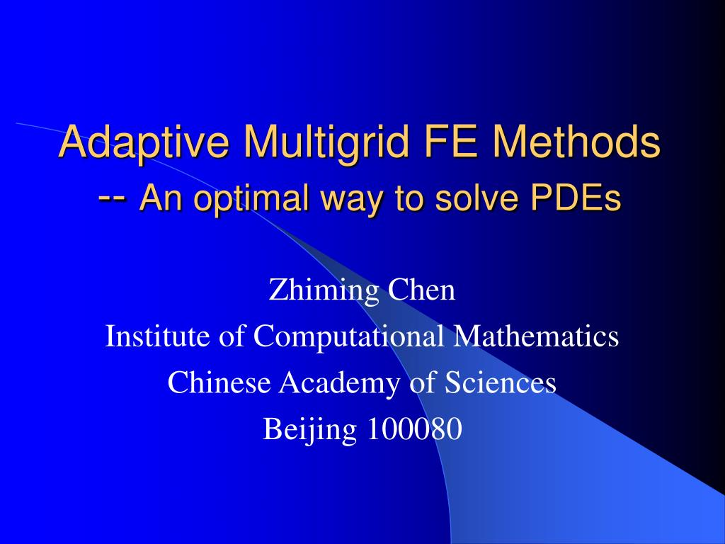 adaptive multigrid fe methods an optimal way to solve pdes l.