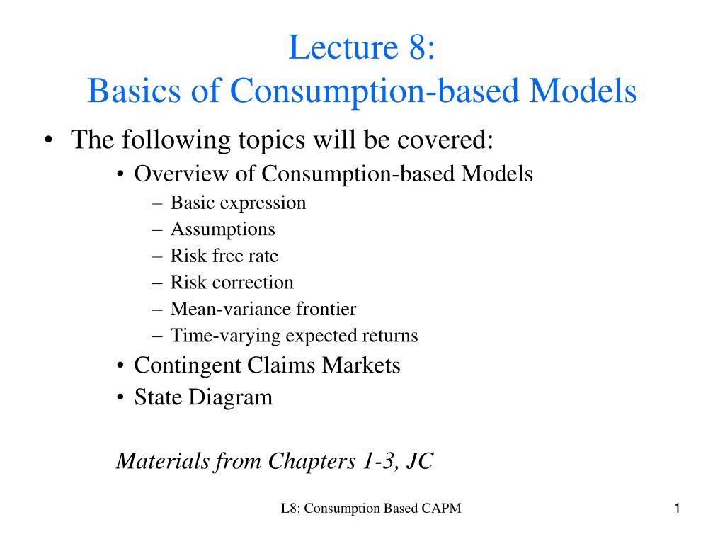 lecture 8 basics of consumption based models l.