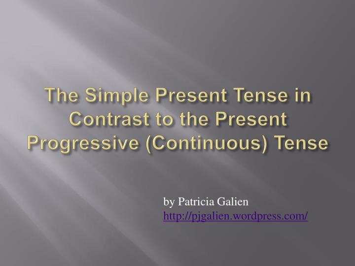 the simple present tense in contrast to the present progressive continuous tense n.