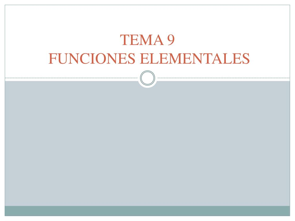 tema 9 funciones elementales l.