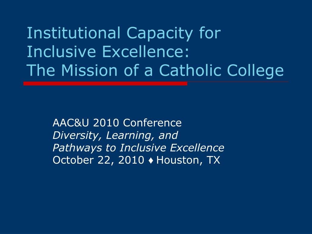 institutional capacity for inclusive excellence the mission of a catholic college l.